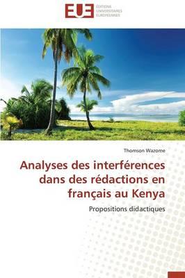 Analyses Des Interf�rences Dans Des R�dactions En Fran�ais Au Kenya - Omn.Univ.Europ. (Paperback)