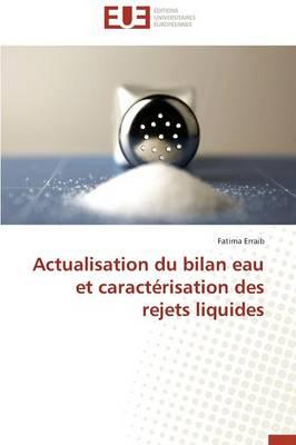 Actualisation Du Bilan Eau Et Caract�risation Des Rejets Liquides - Omn.Univ.Europ. (Paperback)