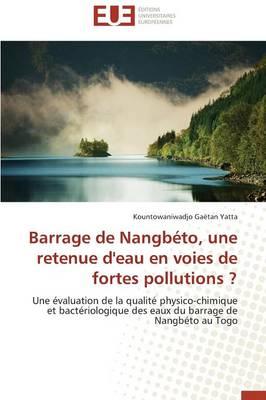 Barrage de Nangb�to, Une Retenue d'Eau En Voies de Fortes Pollutions ? - Omn.Univ.Europ. (Paperback)