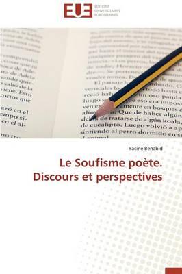 Le Soufisme Po�te. Discours Et Perspectives - Omn.Univ.Europ. (Paperback)
