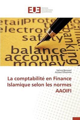 La Comptabilit� En Finance Islamique Selon Les Normes Aaoifi - Omn.Univ.Europ. (Paperback)
