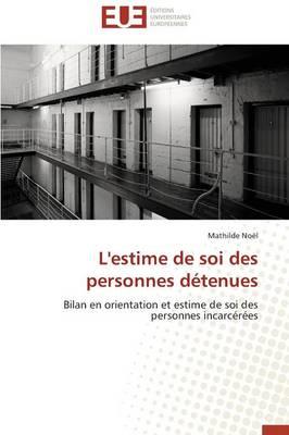 L'Estime de Soi Des Personnes D�tenues - Omn.Univ.Europ. (Paperback)