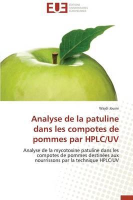 Analyse de la Patuline Dans Les Compotes de Pommes Par Hplc/UV - Omn.Univ.Europ. (Paperback)