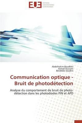 Communication Optique - Bruit de Photod�tection - Omn.Univ.Europ. (Paperback)