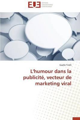 L'Humour Dans La Publicit�, Vecteur de Marketing Viral - Omn.Univ.Europ. (Paperback)
