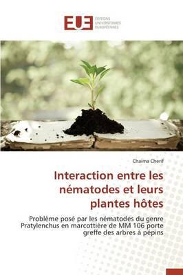 Interaction Entre Les N matodes Et Leurs Plantes H tes - Omn.Univ.Europ. (Paperback)