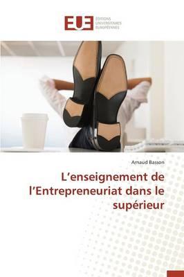 L Enseignement de L Entrepreneuriat Dans Le Sup�rieur - Omn.Univ.Europ. (Paperback)