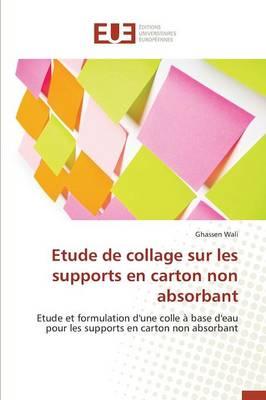 Etude de Collage Sur Les Supports En Carton Non Absorbant - Omn.Univ.Europ. (Paperback)