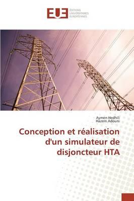 Conception Et R�alisation d'Un Simulateur de Disjoncteur Hta - Omn.Univ.Europ. (Paperback)