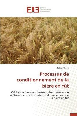 Processus de Conditionnement de la Bi�re En F�t - Omn.Univ.Europ. (Paperback)