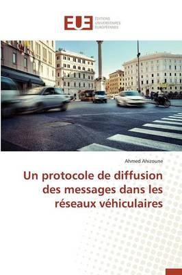 Un Protocole de Diffusion Des Messages Dans Les R�seaux V�hiculaires - Omn.Univ.Europ. (Paperback)