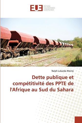 Dette Publique Et Comp�titivit� Des Ppte de l'Afrique Au Sud Du Sahara - Omn.Univ.Europ. (Paperback)