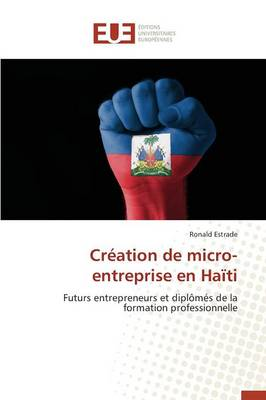 Cr�ation de Micro-Entreprise En Ha�ti - Omn.Univ.Europ. (Paperback)