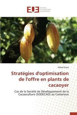 Strat�gies d'Optimisation de l'Offre En Plants de Cacaoyer - Omn.Univ.Europ. (Paperback)