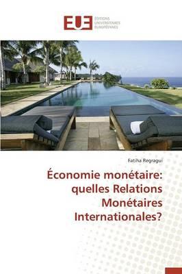 �conomie Mon�taire: Quelles Relations Mon�taires Internationales? - Omn.Univ.Europ. (Paperback)