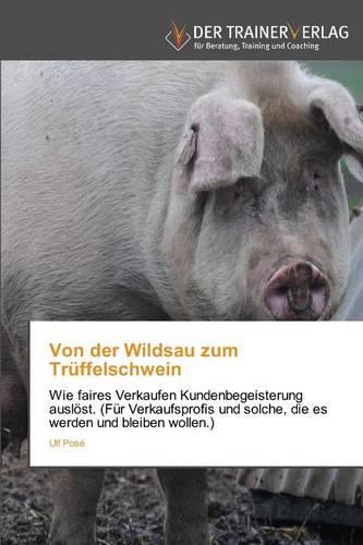 Von Der Wildsau Zum Truffelschwein (Paperback)