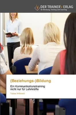 (Beziehungs-)Bildung (Paperback)