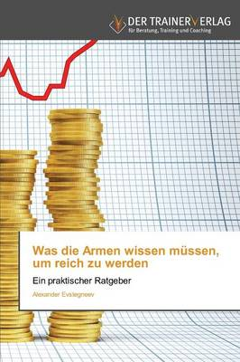 Was Die Armen Wissen Mussen, Um Reich Zu Werden (Paperback)
