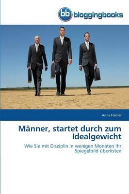 Manner, Startet Durch Zum Idealgewicht (Paperback)
