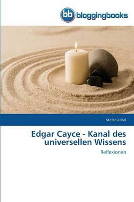 Edgar Cayce - Kanal Des Universellen Wissens (Paperback)