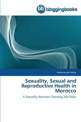 Sexuality, Sexual and Reproductive Health in Morocco (Paperback)