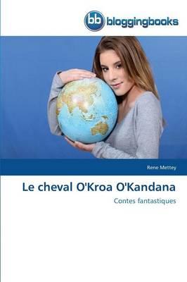 Le Cheval O'Kroa O'Kandana - Omn.Bloggingboo (Paperback)