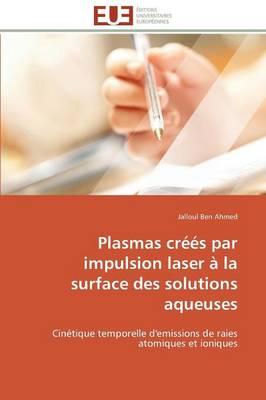 Plasmas Cr��s Par Impulsion Laser � La Surface Des Solutions Aqueuses - Omn.Univ.Europ. (Paperback)