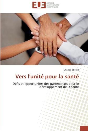 Vers l'Unit Pour La Sant - Omn.Univ.Europ. (Paperback)