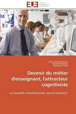 Devenir Du M tier d'Enseignant, l'Attracteur Cognitiviste - Omn.Univ.Europ. (Paperback)
