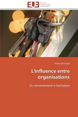 L'Influence Entre Organisations - Omn.Univ.Europ. (Paperback)
