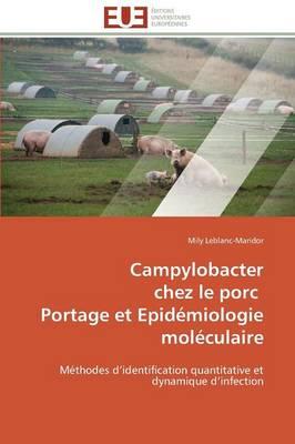 Campylobacter Chez Le Porc Portage Et Epid�miologie Mol�culaire - Omn.Univ.Europ. (Paperback)