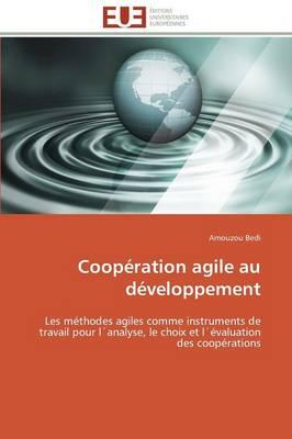 Coop ration Agile Au D veloppement - Omn.Univ.Europ. (Paperback)