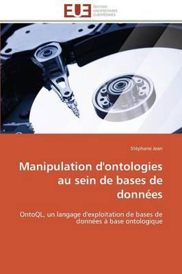 Manipulation d'Ontologies Au Sein de Bases de Donn es - Omn.Univ.Europ. (Paperback)
