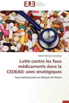 Lutte Contre Les Faux M�dicaments Dans La Cedeao: Axes Strat�giques - Omn.Univ.Europ. (Paperback)