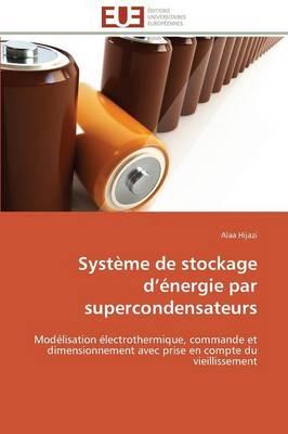 Syst me de Stockage D nergie Par Supercondensateurs - Omn.Univ.Europ. (Paperback)