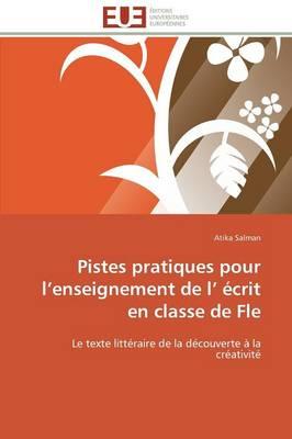 Pistes Pratiques Pour L Enseignement de L crit En Classe de Fle - Omn.Univ.Europ. (Paperback)
