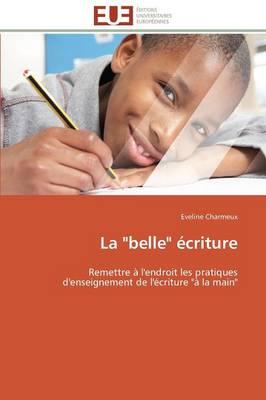 "La ""belle"" �criture - Omn.Univ.Europ. (Paperback)"