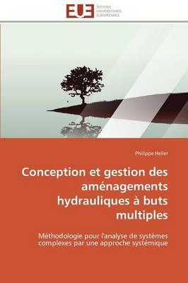 Conception Et Gestion Des Am nagements Hydrauliques Buts Multiples - Omn.Univ.Europ. (Paperback)