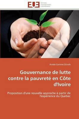 Gouvernance de Lutte Contre La Pauvret En C te d'Ivoire - Omn.Univ.Europ. (Paperback)