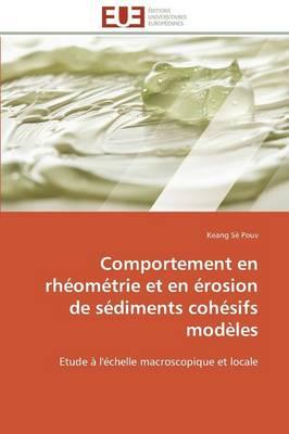 Comportement En Rh om trie Et En rosion de S diments Coh sifs Mod les - Omn.Univ.Europ. (Paperback)
