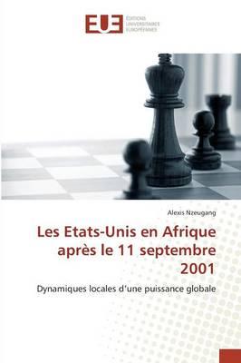 Les Etats-Unis En Afrique Apr�s Le 11 Septembre 2001 - Omn.Univ.Europ. (Paperback)