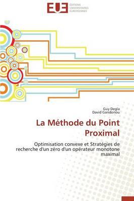 La M thode Du Point Proximal - Omn.Univ.Europ. (Paperback)