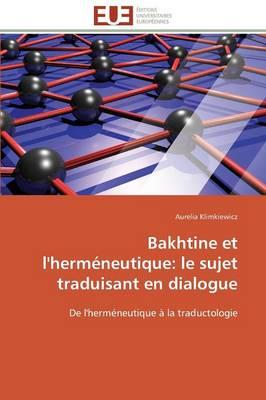 Bakhtine Et l'Herm neutique: Le Sujet Traduisant En Dialogue - Omn.Univ.Europ. (Paperback)