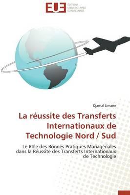 La R�ussite Des Transferts Internationaux de Technologie Nord / Sud - Omn.Univ.Europ. (Paperback)