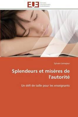 Splendeurs Et Mis res de l'Autorit - Omn.Univ.Europ. (Paperback)