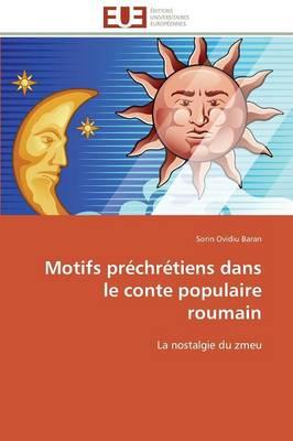 Motifs Pr chr tiens Dans Le Conte Populaire Roumain - Omn.Univ.Europ. (Paperback)