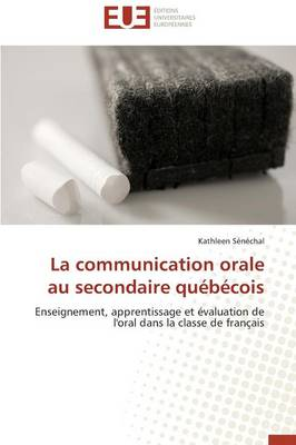 La Communication Orale Au Secondaire Qu�b�cois - Omn.Univ.Europ. (Paperback)