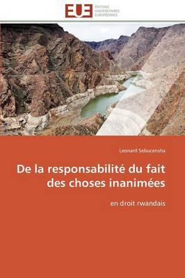 de la Responsabilit Du Fait Des Choses Inanim es - Omn.Univ.Europ. (Paperback)