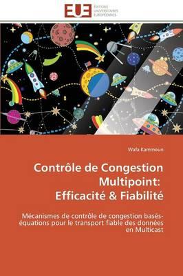 Contr le de Congestion Multipoint: Efficacit  Fiabilit  - Omn.Univ.Europ. (Paperback)