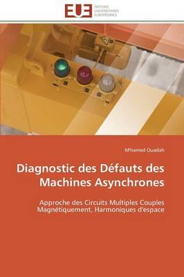 Diagnostic Des D�fauts Des Machines Asynchrones - Omn.Univ.Europ. (Paperback)